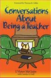 Conversations about Being a Teacher, McGuire, J. Victor and Duff, Carolyn S., 1412905990