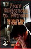 From Wilderness to Witness, Becky Wyatt, 1413755992