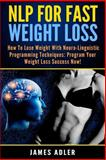 NLP for Fast Weight Loss, James Adler, 1502545993