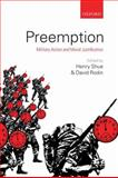 Preemption : Military Action and Moral Justification, Rodin, David, 0199565996