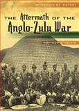 The Aftermath of the Anglo-Zulu War, Matthew Scott Weltig, 082257599X
