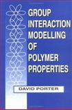 Group Interaction Modelling of Polymer Properties, Porter, David, 0824795997