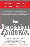 The Narcissism Epidemic, Jean M. Twenge and W. Keith Campbell, 1416575995