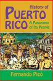 History of Puerto Rico Expanded and Updated 2014 Edition, Fernando Pico, 1558765999
