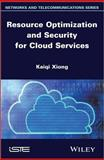 Resource Optimization and Security for Cloud Services, Xiong, 1848215991