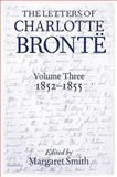 The Letters of Charlotte Brontë, 1852-1855, , 0198185995
