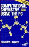 Computational Chemistry Using the PC, Rogers, D. W., 047118599X