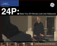 24P Digital Video : Make Your DV Movies Look Like Hollywood, Jones, Gerald Everett and Shaner, Pete, 1592005993