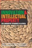 Innovation and Intellectual Property : Collaborative Dynamics in Africa, , 191989599X