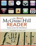 The Brief McGraw-Hill Reader : Issues Across the Disciplines, Muller, Gilbert H., 007340599X
