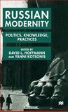 Russian Modernity : Politics, Knowledge, Practices, Hoffman, David L., 0312225997