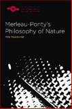 Merleau-Ponty's Philosophy of Nature, Toadvine, Ted, 0810125994