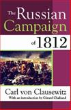 The Russian Campaign Of 1812, Von Clausewitz, Carl, 1412805996