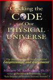Cracking the Code of Our Physical Universe, . Matthew M. Radmanesh, 142591599X