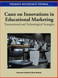 Cases on Innovations in Educational Marketing : Transnational and Technological Strategies, Purnendu Tripathi, 1609605993