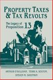 Property Taxes and Tax Revolts : The Legacy of Proposition 13, O'Sullivan, Arthur and Sexton, Terri A., 0521035996