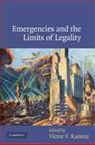 Emergencies and the Limits of Legality, Ramraj, Victor Vridar, 0521895995