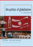 The Politics of Globalization : A Reader, Kesselman, Mark, 0618395997