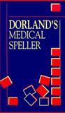 Dorland's Medical Speller, Dorland, Newman W. and Drake, Ellen, 0721635997