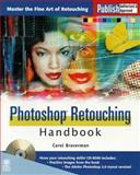 The Photoshop Retouching Handbook, Braverman, Carol, 1558285997