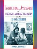 Instructional Assessment of ELLs in the K-8 Classroom, Brantley, Diane K., 0205455999