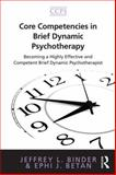 Core Competencies in Brief Dynamic Psychotherapy, Jeffrey Binder and Ephi J. Betan, 041588599X