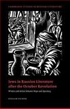 Jews in Russian Literature after the October Revolution : Writers and Artists Between Hope and Apostasy, Sicher, Efraim, 0521025990