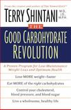 The Good Carbohydrate Revolution, Terry Shintani, 0743405994