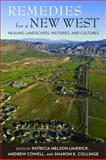 Remedies for a New West : Healing Landscapes, Histories, and Cultures, , 0816525994
