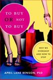 To Buy or Not to Buy, April Benson, 159030599X