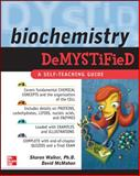 Biochemistry Demystified, Walker, Sharon and McMahon, David, 0071495991
