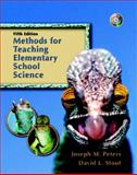 Methods for Teaching Elementary School Science, Peters, Joseph M. and Stout, David L., 0131715992