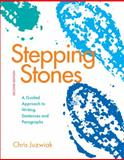 Stepping Stones : A Guided Approach to Writing Sentences and Paragraphs, Juzwiak, Chris, 0312675992