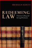 Redeeming Law, Michael P. Schutt, 0830825991