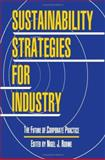Sustainability Strategies for Industry : The Future of Corporate Practice, , 1559635991