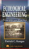 Ecological Engineering : Principles and Practice, Kangas, Patrick, 1566705991