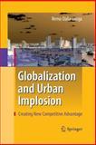 Globalization and Urban Implosion : Creating New Competitive Advantage, Dalla Longa, Remo, 3642425992