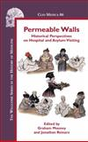Permeable Walls : Historical Perspectives on Hospital and Asylum Visiting, , 9042025999