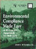 Environmental Compliance Made Easy : A Checklist Approach to Industry, Cooper, Andre R., Sr., 0865875995