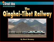 The Qinghai-Tibet Railway, Sherri Devaney, 1599535998