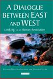 A Dialogue Between East and West : Looking to a Human Revolution, Diez-Hochleitner, Ricardo and Ikeda, Daisaku, 1845115996