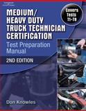 Medium/Heavy Duty Truck Technician Certification Test Preparation Manual, Knowles, Don, 1418066001