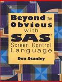 Beyond the Obvious with SAS Screen Control Language, Stanley, Don, 1555446000