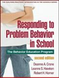 Responding to Problem Behavior in Schools : The Behavior Education Program, Crone, Deanne A. and Hawken, Leanne S., 1606236008