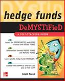 Hedge Funds : A Self-Teaching Guide, Frush, Scott, 0071496009
