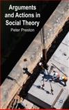 Arguments and Actions in Social Theory, Preston, Peter, 0230576001
