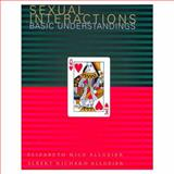 Sexual Interactions : Basic Understandings, Allgeier, Elizabeth Rice and Allgeier, Albert Richard, 0395846005
