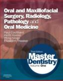 Master Dentistry : Volume 1: Oral and Maxillofacial Surgery, Radiology, Pathology and Oral Medicine, Coulthard, Paul and Horner, Keith, 0702046000