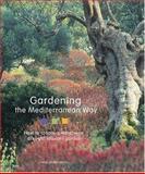 Gardening the Mediterranean Way, Heidi Gildemeister, 0810956004