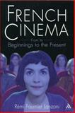 French Cinema : From Its Beginnings to the Present, Lanzoni, Rémi Fournier, 0826416004